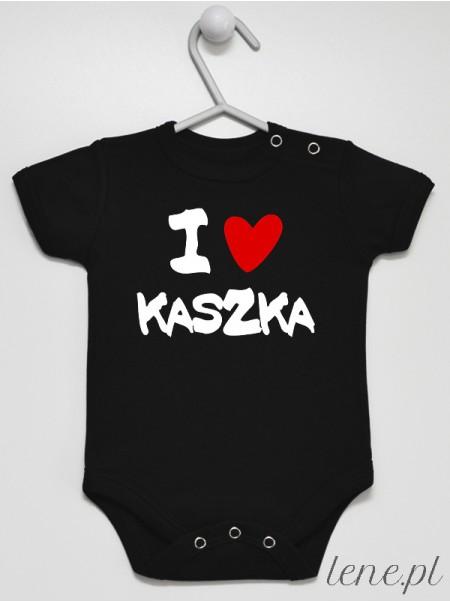 I Love Kaszka - body niemowlęce