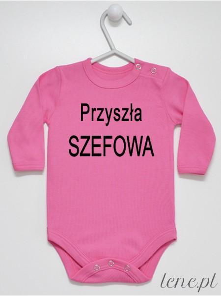 Przyszła Szefowa - body niemowlęce