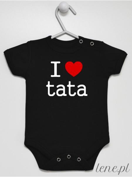I Love Tata Nadruk Czarny - body z napisem dla taty dla niemowlaka