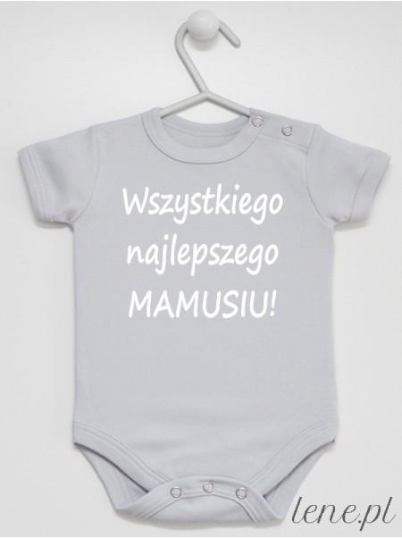 Wszystkiego Najlepszego Mamusiu - body niemowlęce