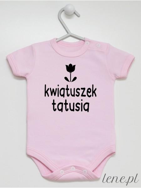 Kwiatuszek Tatusia - body niemowlęce