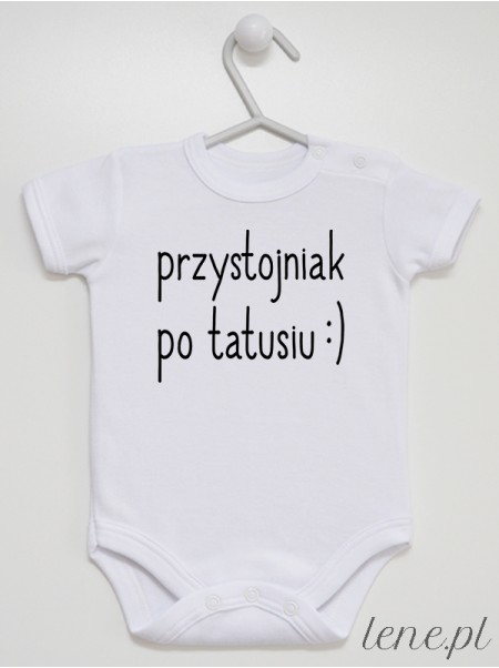 Przystojniak Po Tatusiu - body niemowlęce