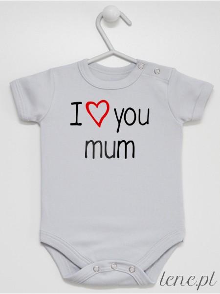 I Love Mum - body niemowlęce