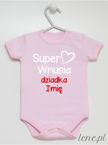 Super Wnusia + Imię Dziadka - body niemowlęce