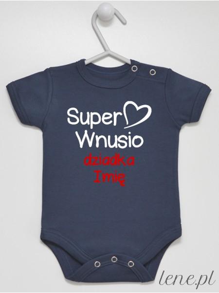Super Wnusio Dziadka + Imię - bodziak personalizowany