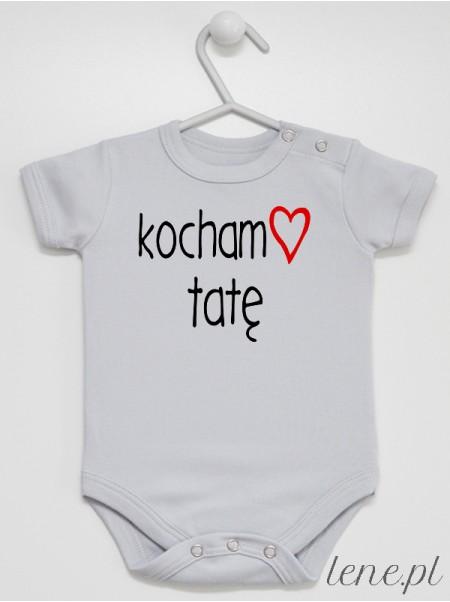 Kocham Tatę  - body niemowlęce