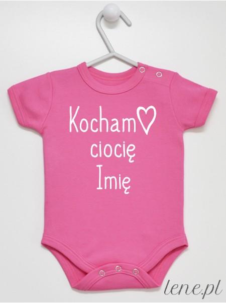 Kocham Ciocię + Imię - body niemowlęce