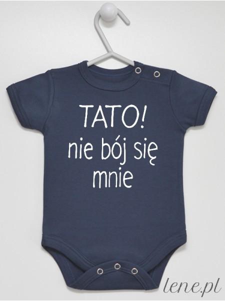 Tato Nie Bój Się Mnie - body niemowlęce