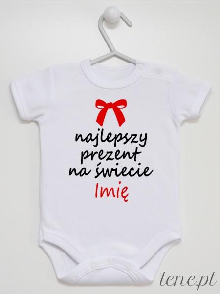 Najlepszy Prezent Na Świecie + Imię - body niemowlęce