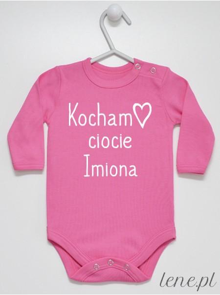 Kocham Ciocie + Imiona Cioć - body niemowlęce