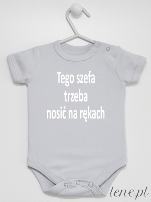 Body niemowlęce Tego Szefa Trzeba Nosić Na Rękach