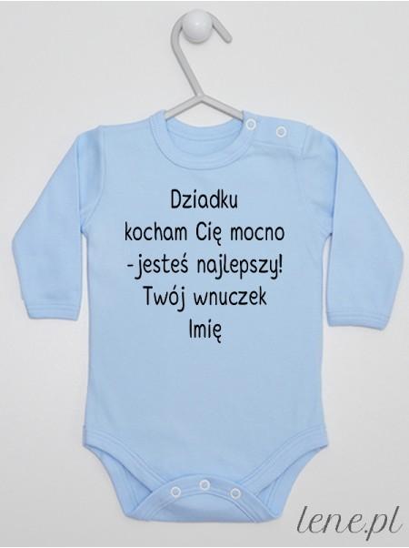 Dziadku Kocham Cię Mocno Twój Wnuczek + Imię 01 - body niemowlęce