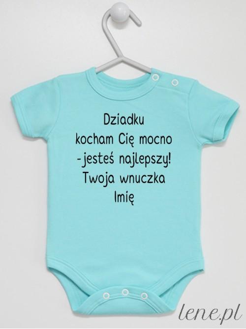 Body niemowlęce Dziadku Kocham Cię Mocno Twoja Wnuczka + Imię 01