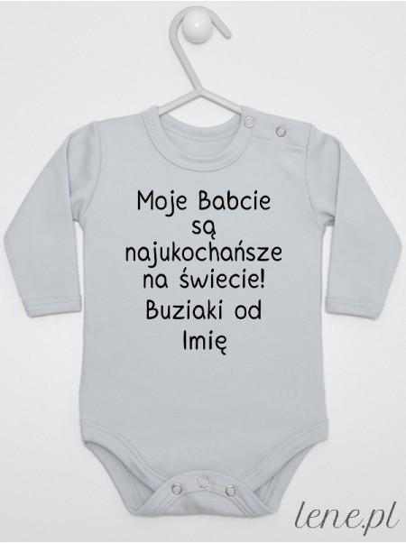 Moje Babcie Są Najukochańsze Na Świecie Buziaki Od + Imię - body niemowlęce