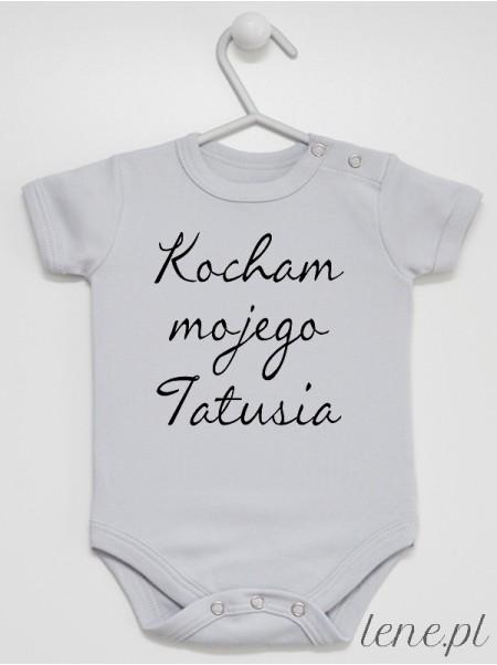 Kocham Mojego Tatusia - body niemowlęce