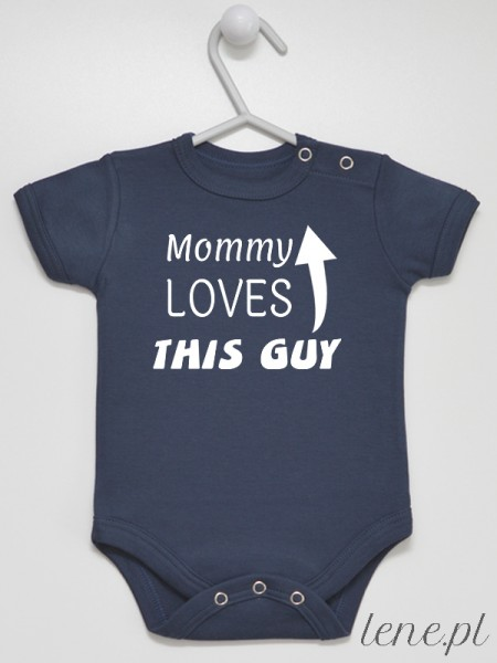 Mommy Loves This Guy - body niemowlęce