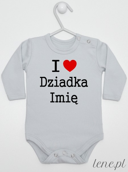 I Love Dziadka + Imię 01 - body niemowlęce