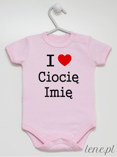 Body niemowlęce I Love Ciocię + Imię 01
