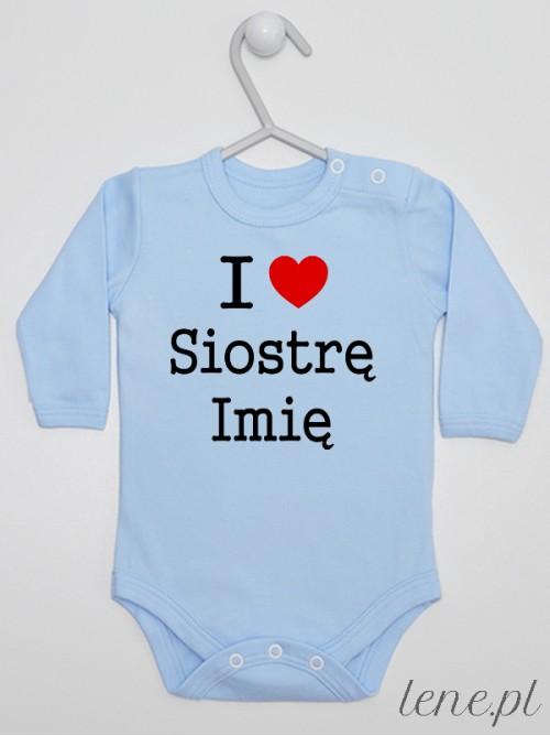 Body niemowlęce I Love Siostrę + Imię 01