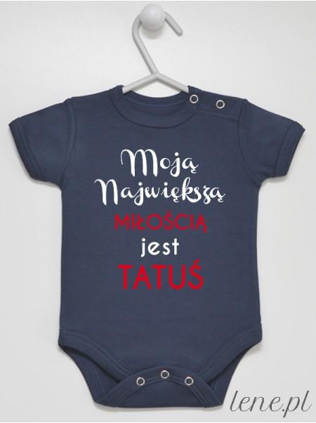 Moją Miłością Jest Tatuś - body niemowlęce