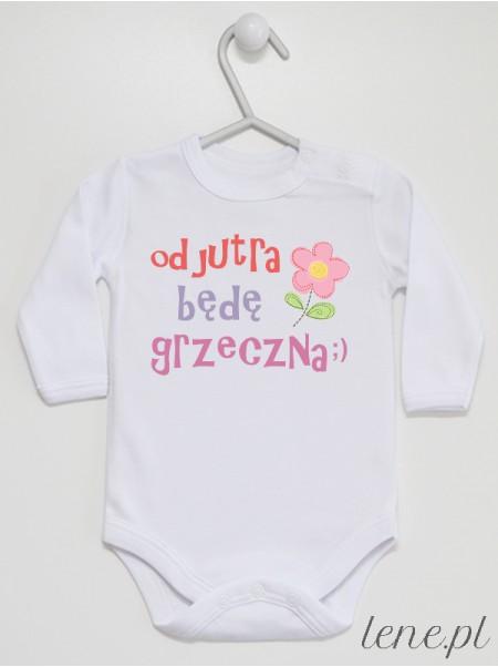 Od Jutra Będę Grzeczna ;) - body niemowlęce