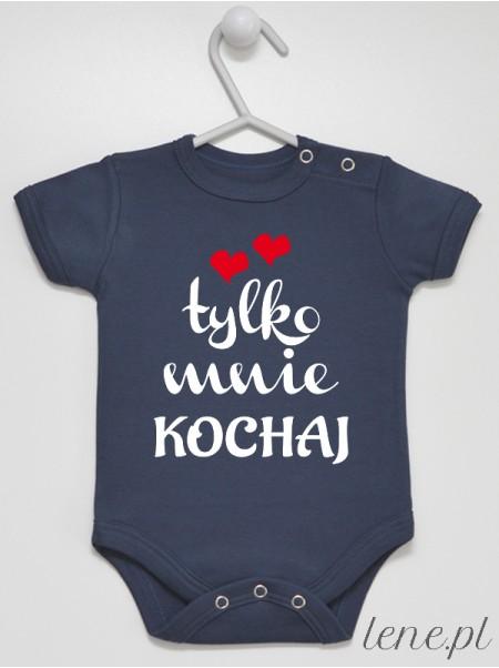 Tylko Mnie Kochaj - body niemowlęce