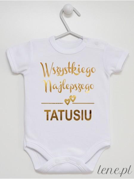 Wszystkiego Najlepszego Tatusiu Złoty - body niemowlęce