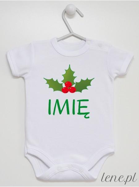 Ostrokrzew Świąteczny z Imieniem - body niemowlęce świąteczne na Boże Narodzenie