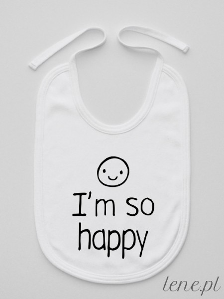 I'M So Happy - śliniak
