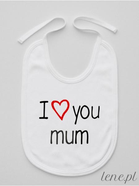 I Love You Mum - śliniak