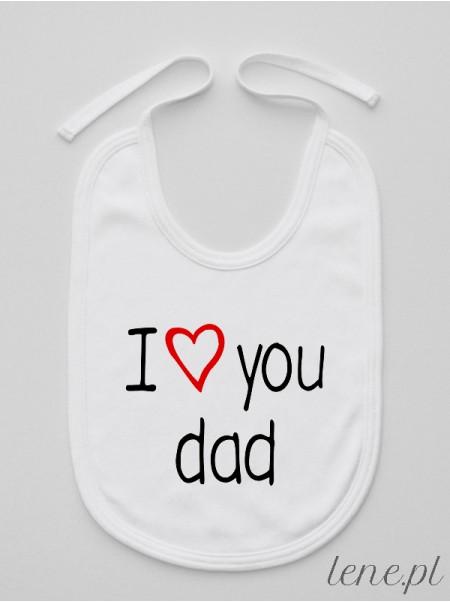 I Love You Dad - śliniak