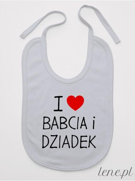I Love Babcia I Dziadek  - śliniak