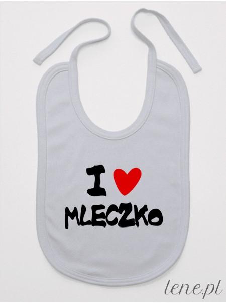 I Love Mleczko - śliniak