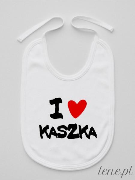 I Love Kaszka - śliniak