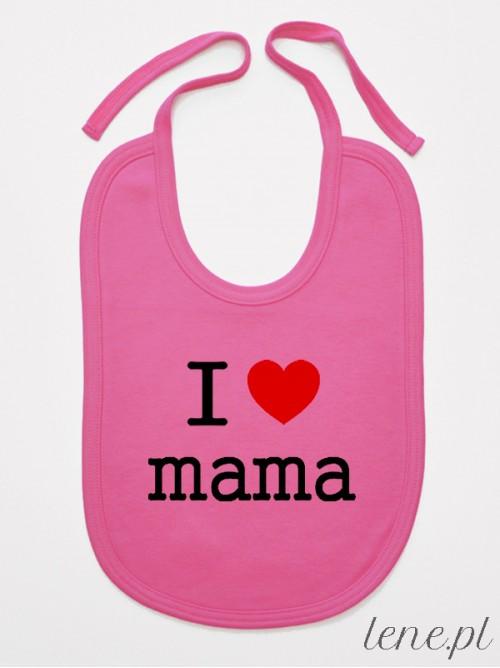 Śliniak niemowlęcy I Love Mama
