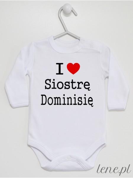 Body niemowlęce I Love Siostrę z imieniem Dominisia, rozmiar 62, długi rękaw, kolor biały